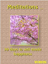 Meditations: 30 days to self-made happiness