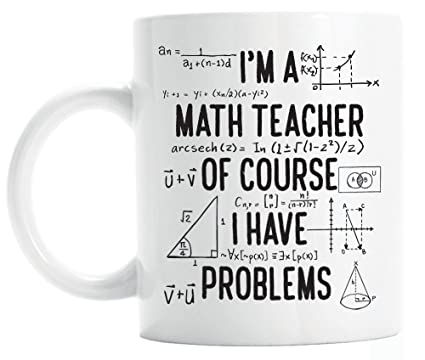 6bcfd112863 Amazon.com: Gift for math teacher, funny math teacher mug, of course ...
