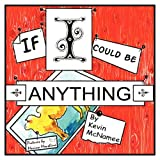 If I Could Be Anything, Kevin McNamee, 1616330112