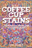 Coffee Cup Stains, Joy Olree, 1458200140