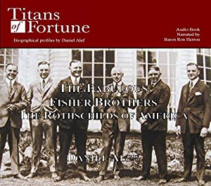 The Fabulous Fisher Brothers: The Rothschilds of America Audiobook