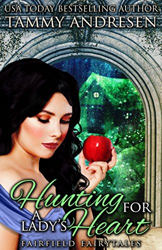 Download for free Hunting for a Lady's Heart: A Regency Fairy Tale
