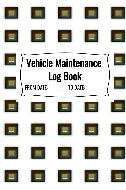 Buy Vehicle Maintenance Log Book Car Repairs Record Notebook Auto Maintenance Record Book Truck Maintenance Log Motorcycle Repair Log Sheet Rv Keeper Car Owners Vehicle Repair Tracker Book Online At Low