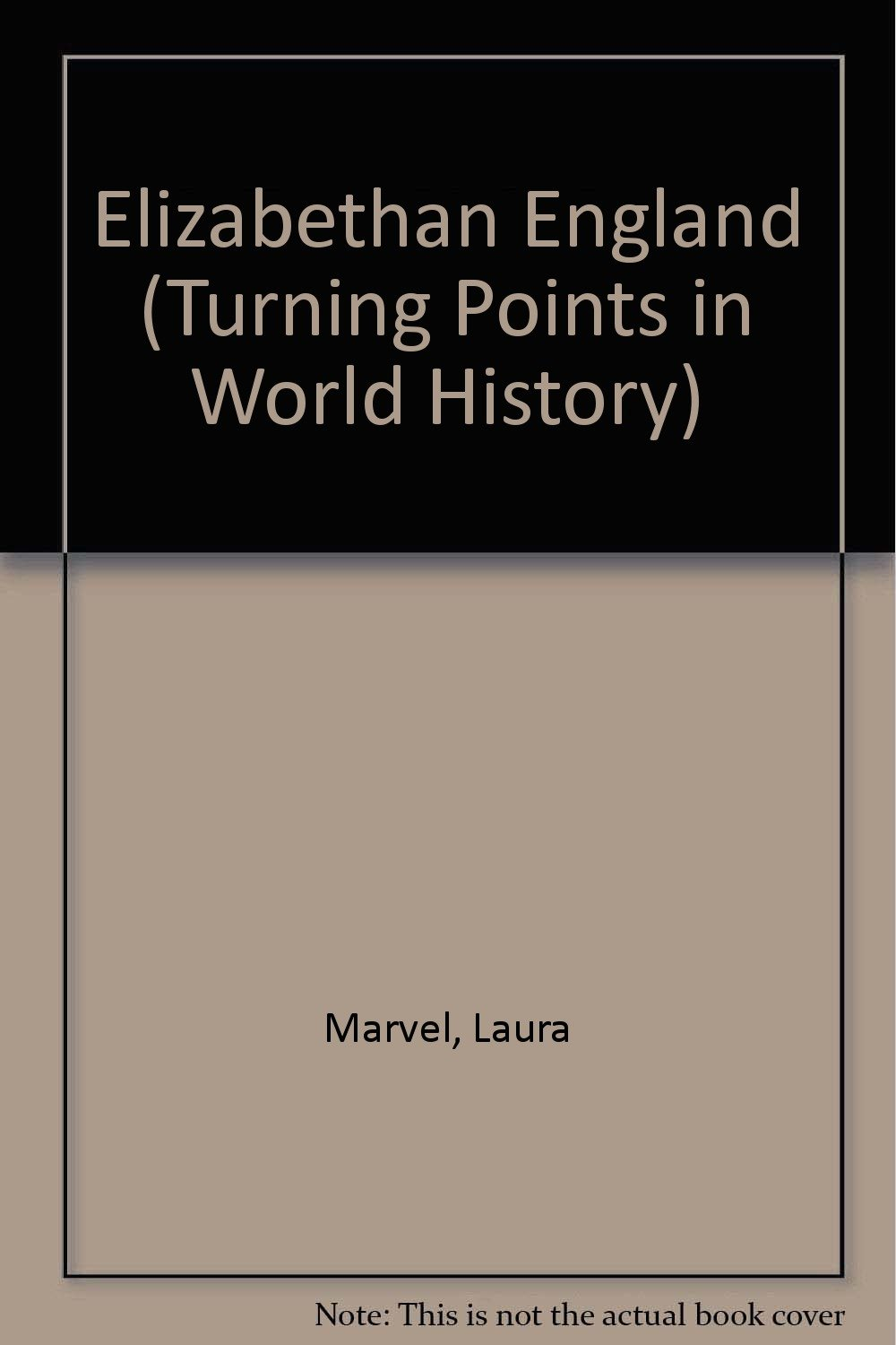 Download Elizabethan England (Turning Points in World History) PDF