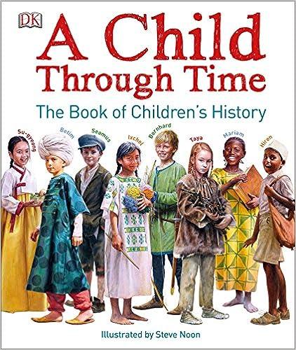 A Child Through Time: The Book Of Children's History por Phil Wilkinson epub