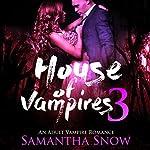 House of Vampires 3   Samantha Snow