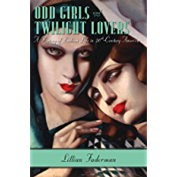 Odd Girls and Twilight Lovers: A History of Lesbian Life in Twentieth-Century America book cover