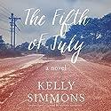The Fifth of July: A Novel Audiobook by Kelly Simmons Narrated by L. J. Ganser, Jennifer O'Donnell, Kevin Pariseau, Tandy Cronyn, Pete Larkin, Jennifer Van Dyck
