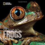 Face to Face with Frogs (Face to Face with Animals)