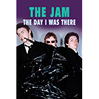 The Jam - The Day I Was There (English Edition)