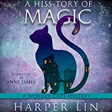 A Hiss-Tory of Magic: A Wonder Cats Mystery, Book 1 Audiobook by Harper Lin Narrated by Anne James