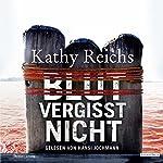Blut vergisst nicht (Tempe Brennan 13) | Kathy Reichs