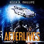 Afterlives   Keith B. Phillips