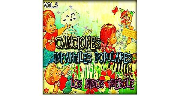 Canciones Infantiles Populares, Vol. 2 by Los Niños Trebole on Amazon Music - Amazon.com
