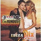 F*** Me I'm Famous: Ibiza Mix Vol. 6