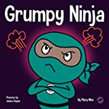 Grumpy Ninja: A Children's Book About Gratitude and Pespective (Ninja Life Hacks)