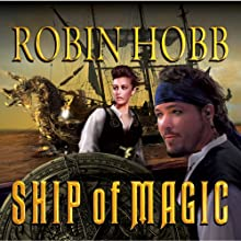Ship of Magic: The Liveship Traders, Book 1 Audiobook by Robin Hobb Narrated by Anne Flosnik