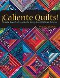 Caliente Quilts!, Priscilla Bianchi, 0896893839