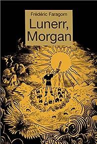 Lunerr, Morgan par Frédéric Faragorn