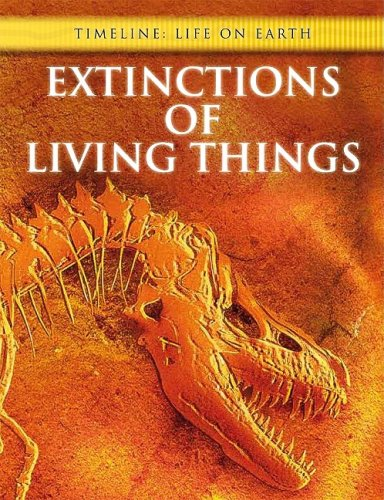 Download Extinctions of Living Things (Timeline: Life on Earth) ebook