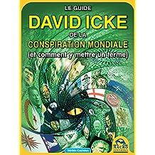 Le guide de David Icke sur la conspiration mondiale: (et comment y mettre un terme) (Vérités cachées) (French Edition)