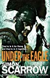 Under the Eagle (Eagles of the Empire 1): Cato & Macro: Book 1