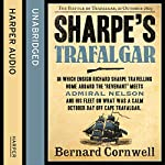 Sharpe's Trafalgar: The Battle of Trafalgar, 21 October 1805 (The Sharpe Series, Book 4) | Bernard Cornwell