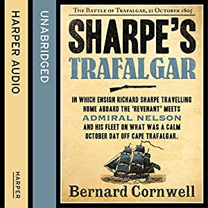 Sharpe's Trafalgar: The Battle of Trafalgar, 21 October 1805 (The Sharpe Series, Book 4) Hörbuch