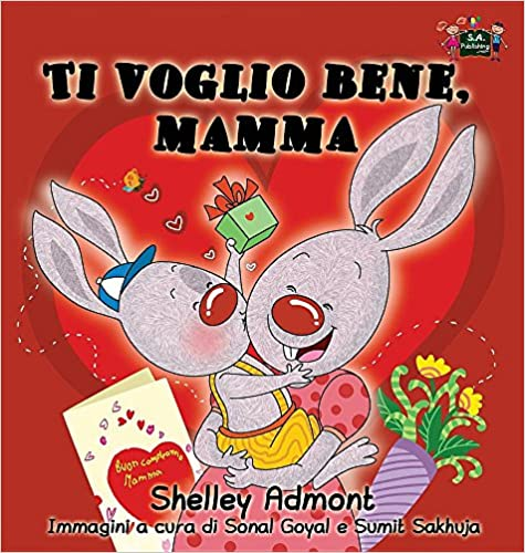 Ti voglio bene, mamma: I Love My Mom (Italian Edition) (Italian Bedtime Collection)