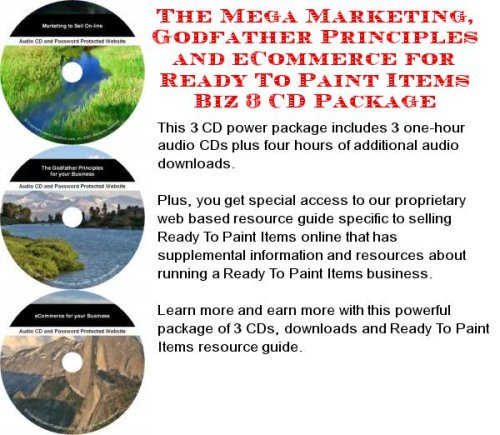 The Mega Marketing, Godfather Principles and eCommerce for Ready To Paint Items Biz 3 CD Package