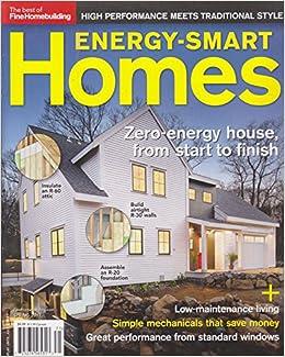 the best of fine homebuilding magazine energy smart homes spring