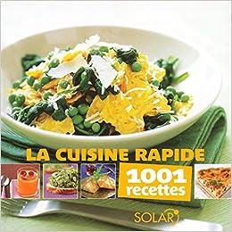 Amazon Fr Cuisine Rapide 1001 Recettes Collectif Livres