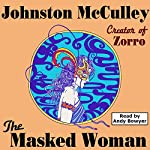 The Masked Woman (Wildside Pulp Classics) | Johnston McCulley