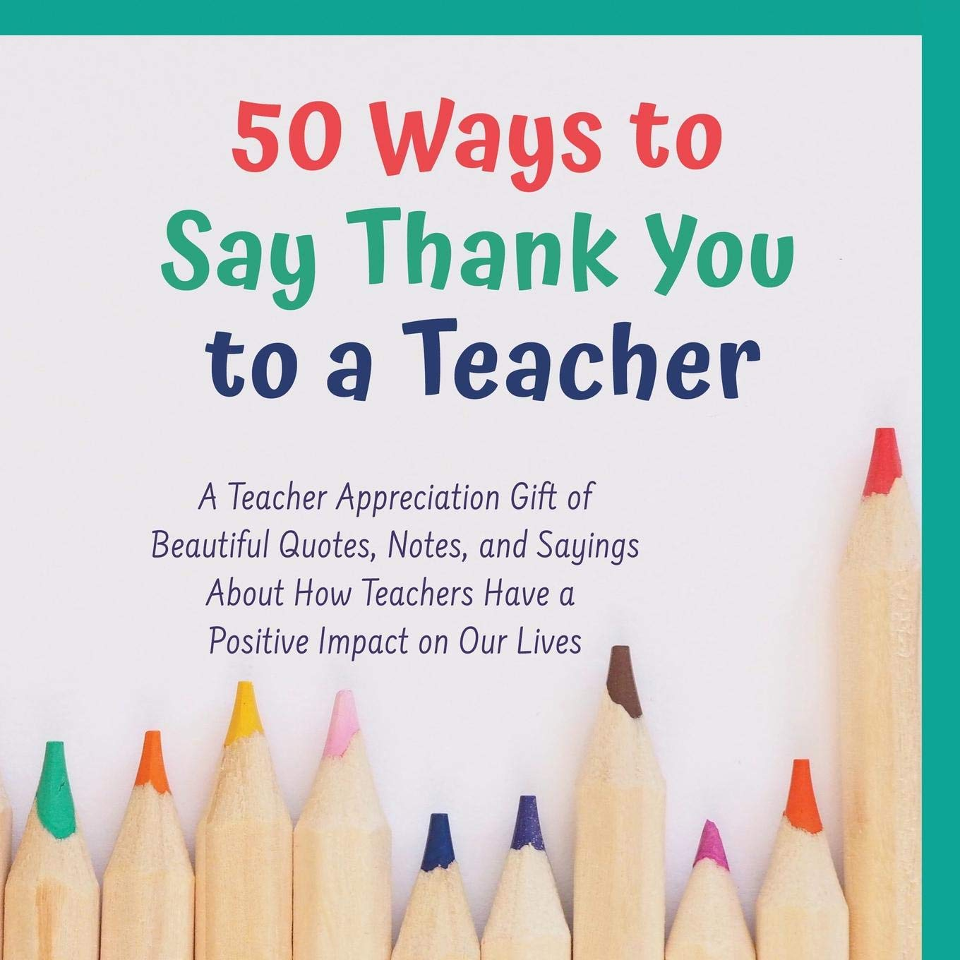 Amazon com: 50 Ways to Say Thank You to a Teacher: A Teacher