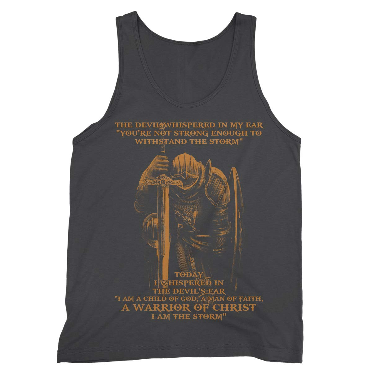 The Devil Whispered in My Ear Youre Not Strong Enough to Withstand The Storm Tank Tops