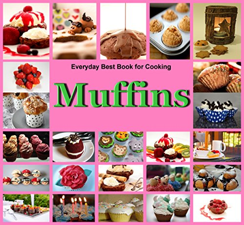 t Book for Cooking: Quick,Easy and Delicious Muffins, Simple , Healthy and basic Muffin,Sweet and Savory Muffin Recipes, Healthy,Fruit,vegen,cookbook,Dessert (Muffins Recipe)