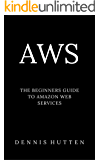 AWS: Amazon Web Services Tutorial The Ultimate Beginners Guide