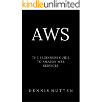 AWS: Amazon Web Services Tutorial The Ultimate Beginners Guide (English Edition)
