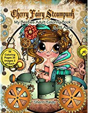 Cherry Fairy Steampunk My Besties Coloring Book: Adult Coloring Book & for Kids too! by Sherri Baldy