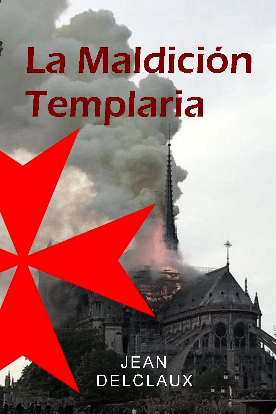 LA MALDICIÓN TEMPLARIA: Los misterios de Notre-Dame al descubierto