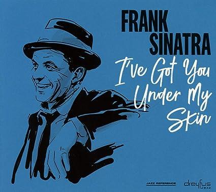 Frank Sinatra I Ve Got You Under My Skin Frank Sinatra Frank Sinatra Amazon Es Música