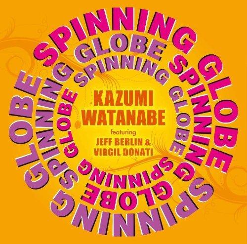 Spinning Globe Featuring Jeff Berlin by Kazumi Watanabe : Kazumi ...