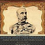 Three Months in the Southern States: April-June, 1863 | Arthur James Lyon Fremantle