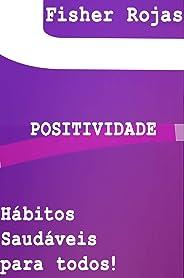 Positividade!: Hábitos saudáveis à todos