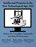 Intellectual Property in the New Technological Age 2017: Vol II Copyrights, Trademarks, and State IP Protections