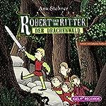 Der Drachenwald (Robert und die Ritter 2) | Anu Stohner