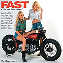 FAST 2016 Motorcycle PinUp Calendar Digital Yearbook: Fast Dates World Superbikes, Iron & Lace Custom Motorcycles & Garage Girls PinUp Calendars (FAST Motorcycle PinUp Calendar Digital Yearbook)