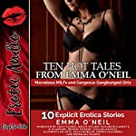 Ten Hot Tales from Emma O'Neil: Marvelous MILFs and Gorgeous Gangbanged Girls | Emma O'Neil