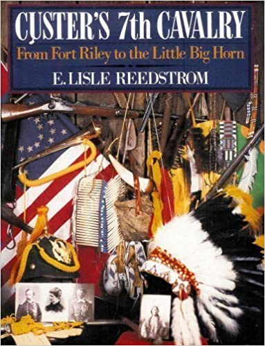 Book Custer's 7th Cavalry: From Fort Riley to the Little Big Horn