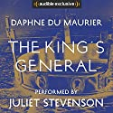 The King's General Audiobook by Daphne Du Maurier Narrated by Juliet Stevenson
